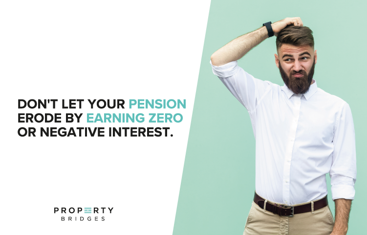 Dont let your pension erode by earing zero or negative interest advertisement